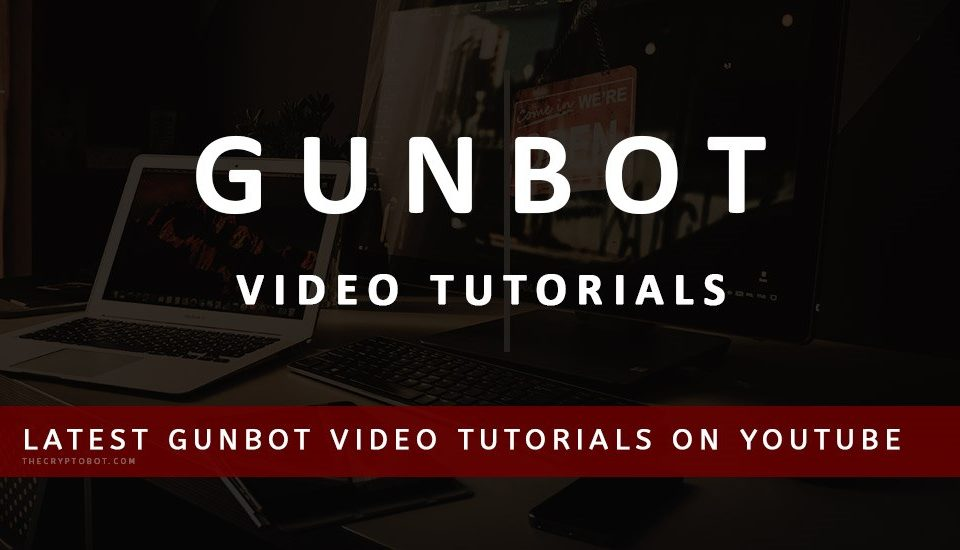 Gunbot Video Tutorials