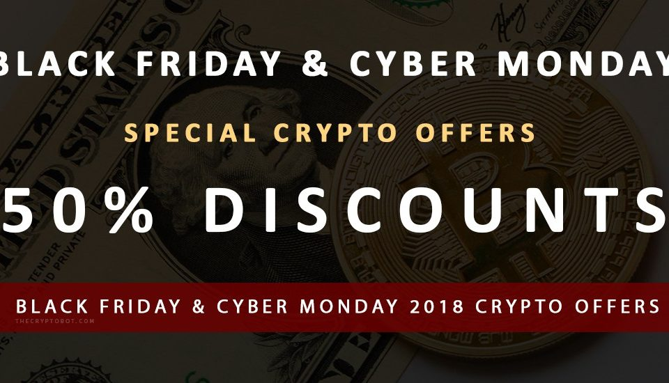 Black Friday and Cyber Monday Crypto 2018 Offers