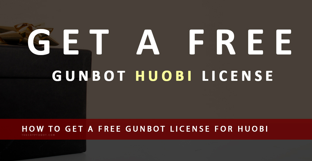 How to get a Free Gunbot License for Huobi