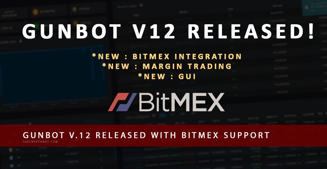 Gunbot v12 relelase Bitmex margin trading bot