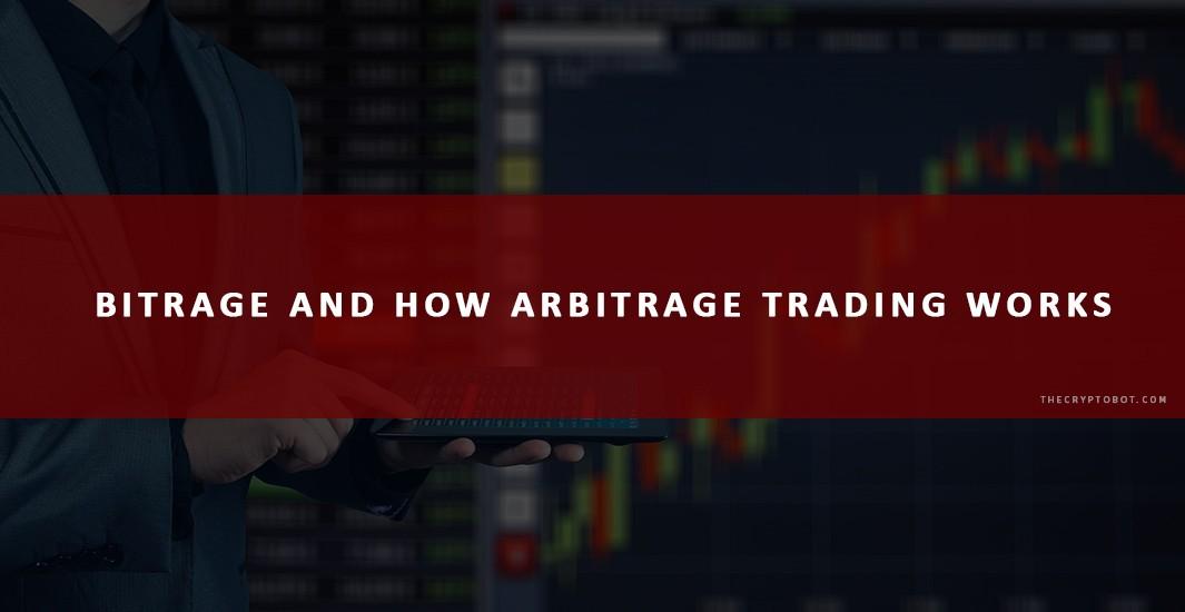 bitrage how arbitrage trading works